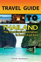 Travel Guide To Thailand by Stamatis Stamatopoulos