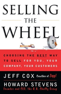 Selling the Wheel: Choosing the Best Way to Sell For You, Your Company, and Your Customers