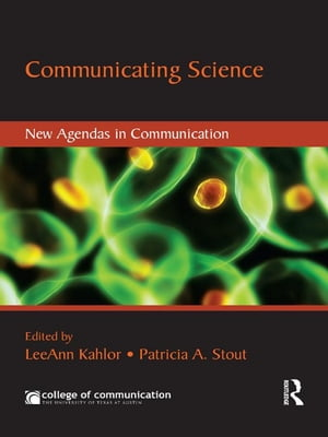 Communicating Science New Agendas in Communication
