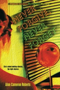Never Forgive, Never Forget: A Frances Sanders / Marla Pearl Mystery
