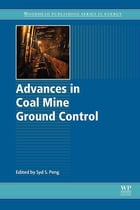 Advances in Coal Mine Ground Control by Syd S. Peng