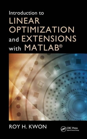 Introduction to Linear Optimization and Extensions with MATLAB�