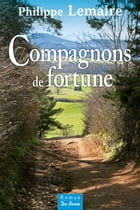 Compagnons de fortune by Philippe Lemaire