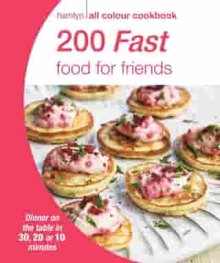 Hamlyn All Colour Cookery: 200 Fast Food for Friends: Hamlyn All Colour Cookbook by Hamlyn