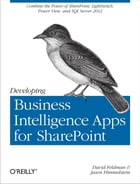 Developing Business Intelligence Apps for SharePoint: Combine the Power of SharePoint, LightSwitch…
