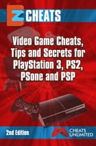 PlayStation 3,PS2,PS One, PSP: Video game cheats tips secrets for playstation 3 PS3 PS1 and PSP by The Cheatmistress