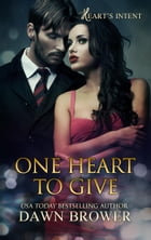 One Heart to Give: Heart's Intent, #1 by Dawn Brower