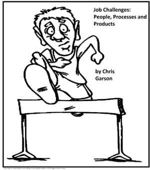 Job Challenges: People, Processes and Products by Chris Garson