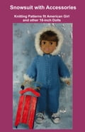 Snowsuit with Accessories, Knitting Patterns fit American Girl and other 18-Inch Dolls photo
