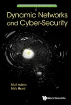 Dynamic Networks and Cyber-Security by Niall Adams