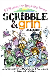 Scribble & Grin ~ 53 Rhymes for Inspiring Times