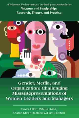 Gender, Media, and Organization: Challenging Mis(s)Representations of Women Leaders and Managers by Jannine Williams