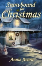 Snowbound for Christmas by Annie Acorn