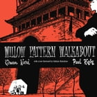 Willow Pattern Walkabout by Kirwan Ward