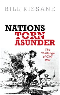 Nations Torn Asunder: The Challenge of Civil War