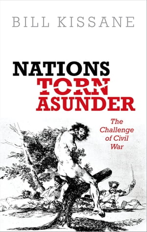 Nations Torn Asunder The Challenge of Civil War