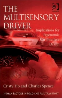The Multisensory Driver: Implications for Ergonomic Car Interface Design