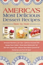 America's Most Delicious Desert Recipes State by State: Tennessee Blackberry Jam Cake, California…