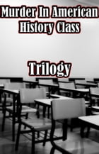 Murder In American History Class Trilogy by Johnny Buckingham