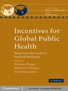 Incentives for Global Public Health: Patent Law and Access to Essential Medicines