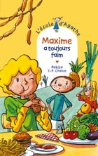 Maxime a toujours faim by Jean-Philippe Chabot