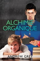 Alchimie organique by Andrew Grey