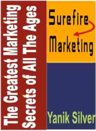 The Greatest Marketing Secrets Of All Ages: Surefire Marketing by Steve McZen