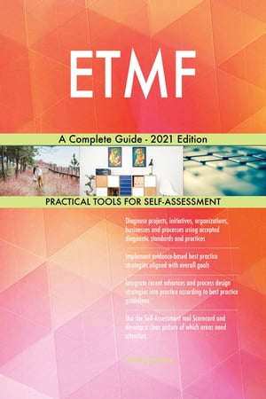 ETMF A Complete Guide - 2021 Edition by Gerardus Blokdyk