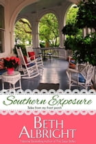 Southern Exposure by Beth Albright