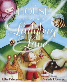 Book The House at the End of Ladybug Lane by Elise Primavera