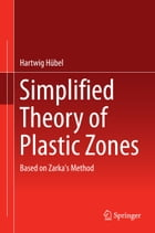Simplified Theory of Plastic Zones: Based on Zarka's Method by Hartwig Hübel