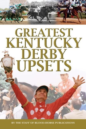 Greatest Kentucky Derby Upsets by Eclipse Press