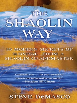 Book The Shaolin Way: Ancient Secrets of Survival, Healing and by Steve DeMasco