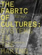 The Fabric of Cultures: Systems in the Making by Eugenia Paulicelli