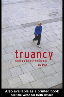 Book Truancy: Short and Long-Term Solutions by Reid, Ken