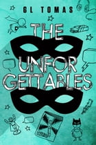 The Unforgettables by G.L. Tomas