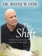 The Shift by Wayne Dyer
