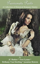 Passionate Pasts: A Collection of Historical Romance Stories by JC Barker