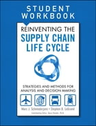 Reinventing the Supply Chain Life Cycle, Student Workbook