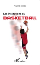 Les institutions du basketball by Philippe Broda