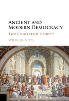 Ancient and Modern Democracy: Two Concepts of Liberty?