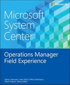 Microsoft System Center Operations Manager Field Experience