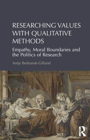 Researching Values with Qualitative Methods Empathy,  Moral Boundaries and the Politics of Research