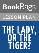 The Lady, or the Tiger? Lesson Plans by BookRags