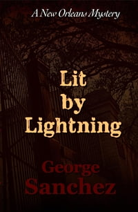 Lit by Lightning: The First Jeff Chaussier New Orleans Mystery