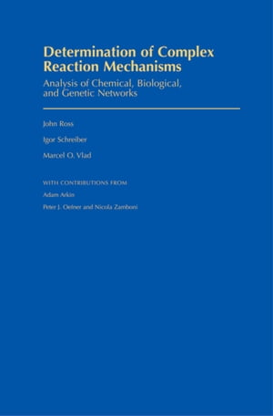 Determination of Complex Reaction Mechanisms Analysis of Chemical,  Biological,  and Genetic Networks
