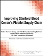 Improving Stanford Blood Center's Platelet Supply Chain by Chuck Munson