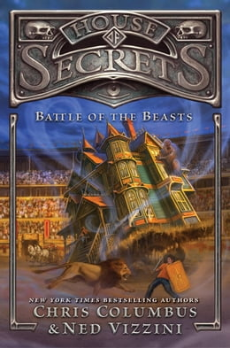Book House of Secrets: Battle of the Beasts by Chris Columbus