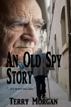 An Old Spy Story by Terry Morgan