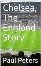 Chelsea The England Story by Paul Peters